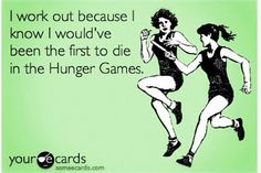 I wouldn't have died because I would have been with Peeta! Forget Katniss! haha
