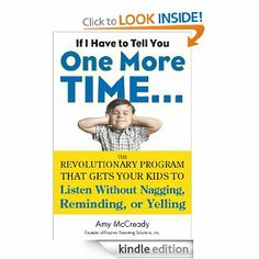 Amazon.com: If I Have to Tell You One More Time...: The Revolutionary Program That Gets Your Kids To Listen Without Nagging, Reminding, or Y...