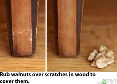 Rub walnuts over scratches in wood to cover them up.
