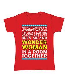 I'm not saying I'm Wonder Woman, but...
