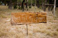 Hilarious wedding signs from this Texas shindig. Don't Pet the Groom!  Photography by http://shannoncunninghamphoto.com, Event Design and Planning by 36thstreetevents.com