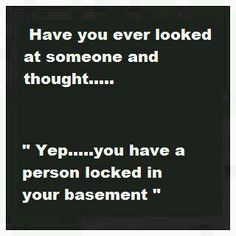 This is how I feel about that creeper at Wal-Mart in Macc!!!