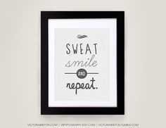 Sweat Smile & Repeat  11x17 typography print   by vbtypography, $22.00