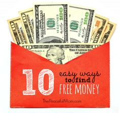 Need to find some extra money? Try these 10 Ways to Find Free Money -  ThePeacefulMom.com