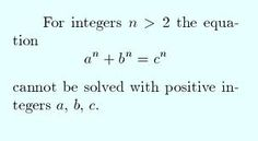 One of the greatest mathematical challenges of all time was finding positive integers a,b, and c that could satisfy the equation. Fermat's Last Theorem hypothesized that it could not be done . This hypothesis was not confirmed until over 350 years later, by Andrew Wiles who spent 7 years formulating the proof, which ended up being over 100 pages long.