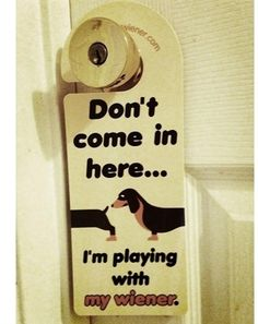 Dachshund Door Hanger (Do Not Disturb)...lolz