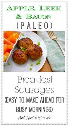 Apple, Leek & Bacon Paleo Breakfast Sausages #food #paleo #grainfree #glutenfree #breakfast #pork #bacon #appples #sausage