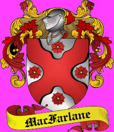 Arms & Badges: MacFarlane Family History, Coat of Arms, Clan Badge, Tartan and more!