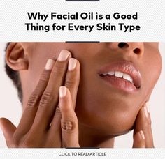 Why Facial Oil Is a Good Thing for Every Skin Type | Beautylish