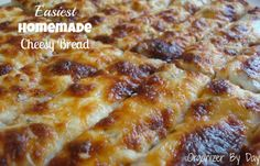 Organizer By Day: Easiest Homemade Cheesy Bread