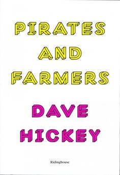 Pirates and farmers / Dave Hickey.