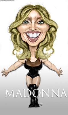 Madonna FOLLOW THIS BOARD FOR GREAT CARICATURES OR ANY OF OUR OTHER CARICATURE BOARDS. WE HAVE A FEW SEPERATED BY THINGS LIKE ACTORS, MUSICIANS, POLITICS. SPORTS AND MORE...CHECK 'EM OUT!! Anthony Contorno Sr