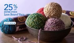 25% off Entire Stock Lion Brand Yarn.