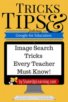 Google Apps for Education | Image Search Tricks Every Teacher Must Know | Shake Up Learning #gafe #google teacher
