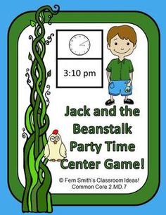 Telling Time Center Game - Jack and the Beanstalk Party Time! Common Core 2.MD.7 ~ Tell and write time from analog and digital clocks to the nearest five minutes, using a.m. and p.m. ~By www.FernSmithsClassroomIdeas.com