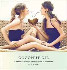 13 reasons you should be using coconut oil every day. This stuff does everything! fashion, coconuts, swimsuit, cocktail, at the beach, mean girls, coconut water, hair, friend