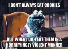 I love Cookie Monster.