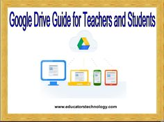 The Comprehensive Google Drive Guide for Teachers and Students ~ Educational Technology and Mobile Learning #CCSDTech