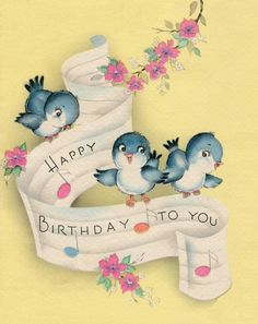 I love the little birdies bluebird, happy birthdays, birthday sweets, bird party, vintage birds, vintage birthday cards, happy birthday cards, vintage greeting cards, vintage cards