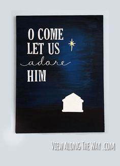 """O Come Let us Adore Him"" Christmas canvas art - DIY!"