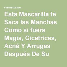 """Esta Mascarilla te Saca las Manchas Como si fuera Magia, Cicatrices, Acn?? Y Arrugas Despu??s De Su Segundo Uso - <a href=""""http://FamiliaSalud.com"""" rel=""""nofollow"""" target=""""_blank"""">FamiliaSalud.com</a>"""