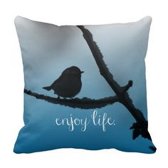 Single Bird on Branch with Enjoy Life Quote Pillows