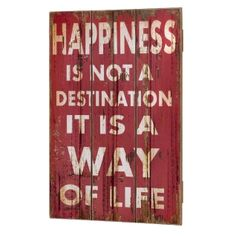 Happiness Is Not A Destination Wooden 4 Plank Wall Plaque --- Quick Info: Price £22.50 This distressed wooden wall plaque features 4 separate planks of wood joined to form one motto wall plaque.  --- Available from Roman at Home. Images Copyright www.romanathome.com
