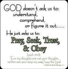 Isaiah 55:8 ~ God asks us to: