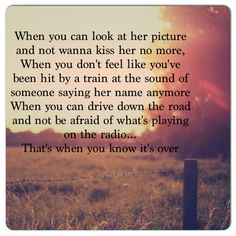That's when you know it's over - Lee Brice