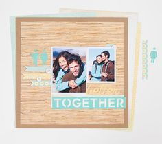 Better Together Scrapbook Layout. Make It Now in Cricut Design Space