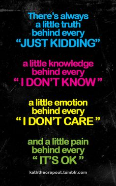 So true...and now I know why I dislike hearing every one of these quotes.
