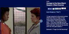Kate Mulgrew (Red)  Episode 3, Hugs Can Be Deceiving  http://tvline.com/gallery/orange-is-the-new-black-best-season-2-scenes/#!3/orange-is-the-new-black-kate-mulgrew-memorable-scene/