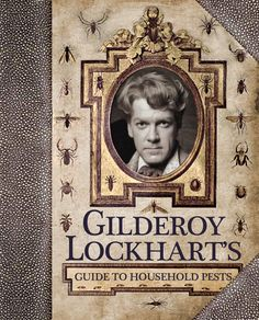 Gilderoy Lockhart's Guide to Household Pests