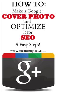 Attention Google Plussers! Follow these 5 easy steps to publish a Google+ Cover Photo and then Optimize it for SEO. Everyone should do this! #google #googleplus www.companieswebdesign.co.uk