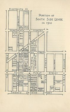 "Map of the South Side Levee, 1910    The Levee vice district, with its ""sporting clubs"" of all sorts, included many sexual options at the Sappho Club and the Why Not Club, a BDSM resort."