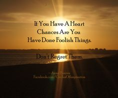 Don't regret following your <3