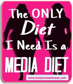 The only diet I need is a media diet.  (Check out the full post here: http://wp.me/p25vyk-2qr)