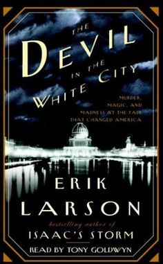 Author Erik Larson imbues the incredible events surrounding the 1893 Chicago World's Fair with such drama that readers may find themselves checking the book's categorization to be sure that 'The Devil in the White City' is not, in fact, a highly imaginative novel.