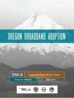 Oregon broadband adoption by Oregon Broadband Advisory Council