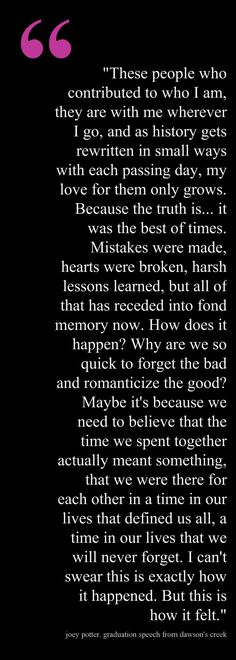 This is exactly how this feels. All those wonderful memories we had as a class and as best friends will stay in my heart forever and those memories will continue to be made. <3 :)  -LK