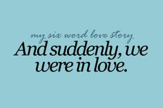our six word love story