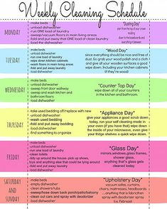 weekly cleaning schedule - a tidy home is essential.  I would so do this except do laundry only when I need to.  Not every day.