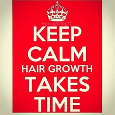 Hair growth takes time.