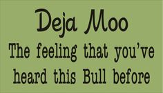 Deja Moo remember this, laugh, dejamoo, funni, deja moo, funny quotes, thought, tee shirt, humor