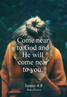 Come near to God and