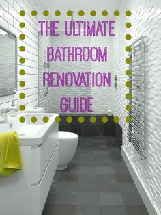 The Ultimate Bathroom Renovation Guide | Love Chic Living