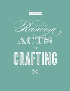 Random acts of crafting