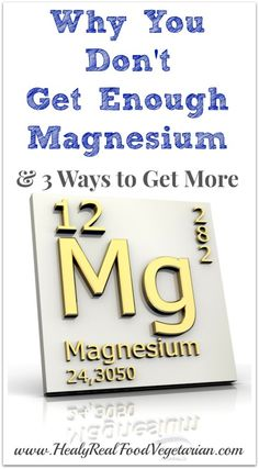 Why You Don't Get Enough Magnesium and 3 Ways to Get More! - Healy Real Food Vegetarian #magnesium #magnesiumdeficiency #health