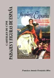 Carteles de cine : paisajes y figuras de España / Francisco Antonio Fernández Oliva