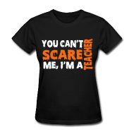 Women's T-Shirts ~ Women's T-Shirt ~ You can't scare me I'm a teacher-black